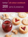 200 Jams and Preserves (eBook): Hamlyn All Colour Cookbook